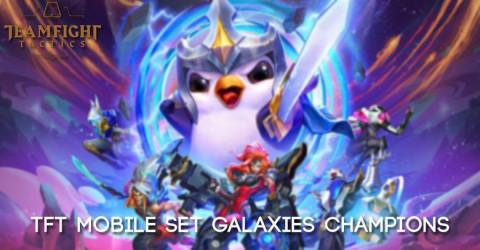 TFT Mobile Champion Cheatsheet Set Galaxies