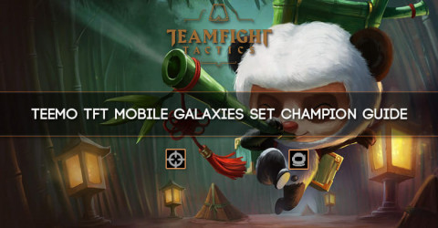 Teemo TFT Mobile Galaxies Set Champion Guide