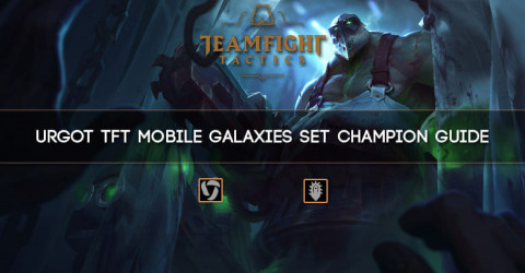 Urgot TFT Mobile Galaxies Set Champion Guide