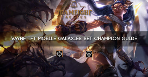 Vayne TFT Mobile Galaxies Set Champion Guide