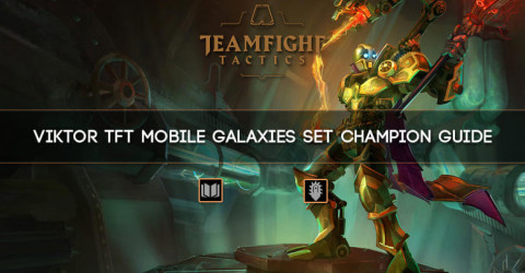 Viktor TFT Mobile Galaxies Set Champion Guide