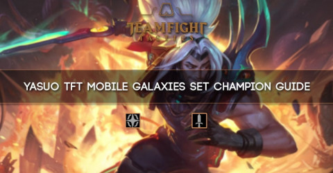 Yasuo TFT Mobile Galaxies Set Champion Guide
