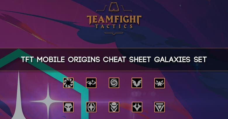 TFT Mobile Origins Cheat sheet Set Galaxies - zilliongamer