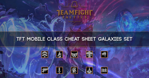 TFT Mobile Classes Cheat Sheet Galaxies Set