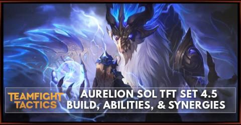 Aurelion Sol TFT Set 4.5 Build, Abilities, & Synergies