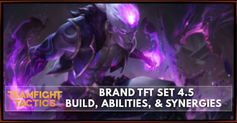 Brand TFT Set 4.5 Build, Abilities, & Synergies