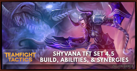 Shyvana TFT Set 4.5 Build, Abilities, & Synergies