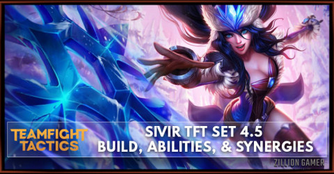 Sivir TFT Set 4.5 Build, Abilities, & Synergies