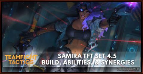 Samira TFT Set 4.5 Build, Abilities, & Synergies