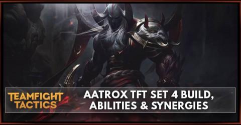 Aatrox TFT Set 4 Build, Abilities & Synergies