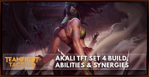 Akali TFT Set 4 Build, Abilities & Synergies