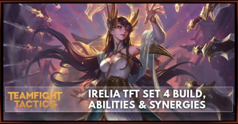 Irelia TFT Set 4 Build, Abilities & Synergies