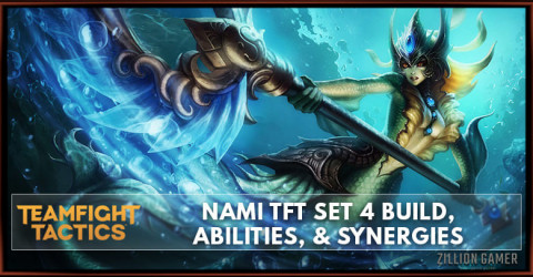 Nami TFT Set 4 Build, Abilities & Synergies