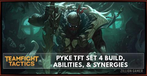 Pyke TFT Set 4 Build, Abilities, & Synergies