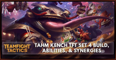 Tahm Kench TFT Set 4 Build, Abilities, & Synergies