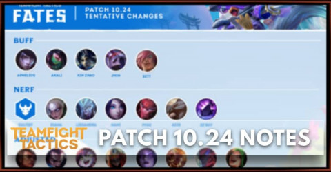 TFT Patch 10.24 Notes Champions, Items, Traits Buff, Nerf, & Adjust