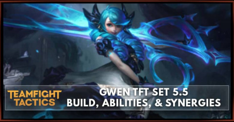 Gwen TFT Set 5.5 Build, Abilities, & Synergies
