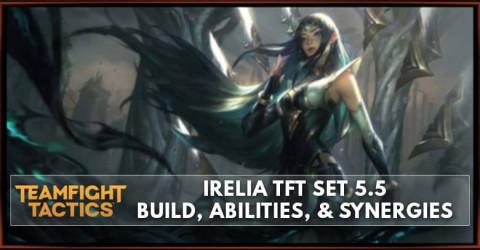 Irelia TFT Set 5.5 Build, Abilities, & Synergies