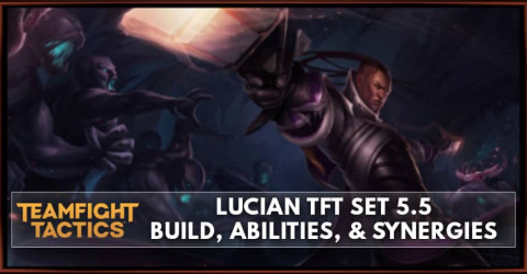 Lucian TFT Set 5.5 Build, Abilities, & Synergies