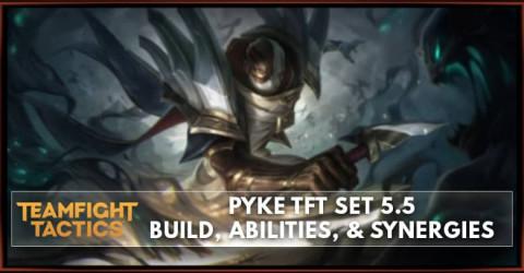 Pyke TFT Set 5.5 Build, Abilities, & Synergies
