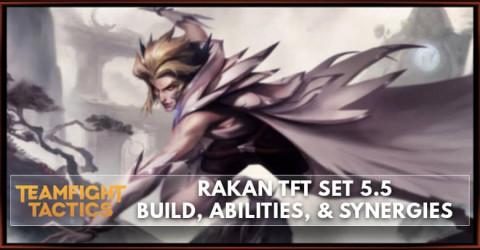 Rakan TFT Set 5.5 Build, Abilities, & Synergies