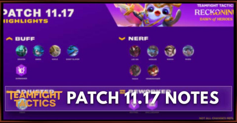 TFT Patch 11.17 Notes Champions, Traits, & Items Balance