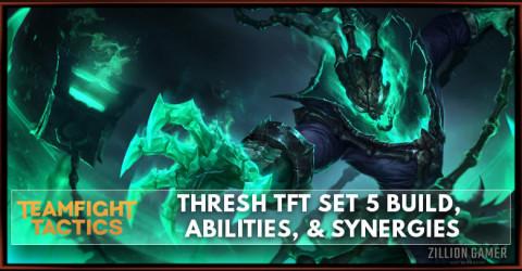 Thresh TFT Set 5 Build, Abilities, & Synergies