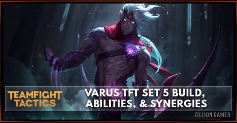 Varus TFT Set 5 Build, Abilities, & Synergies