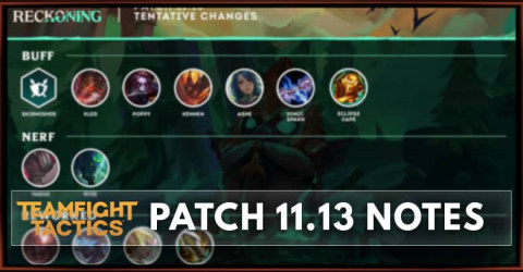TFT Patch 11.13 Notes Champions, Traits, & Items Balance