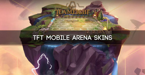 TFT Mobile Arena Skins Database