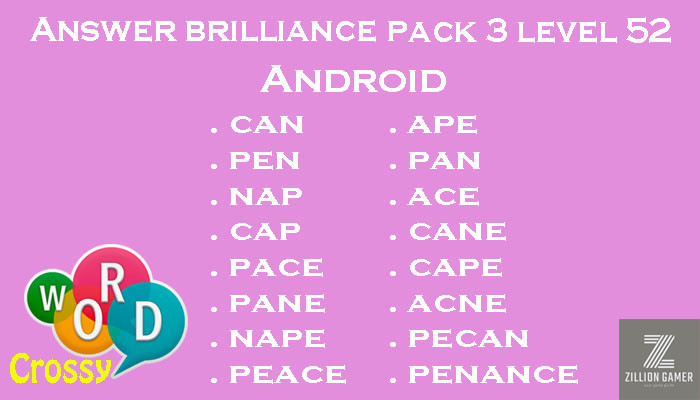 Pack 3 Level 52 Brilliance Android Answer | Word Crossy | Zilliongamer your game guide