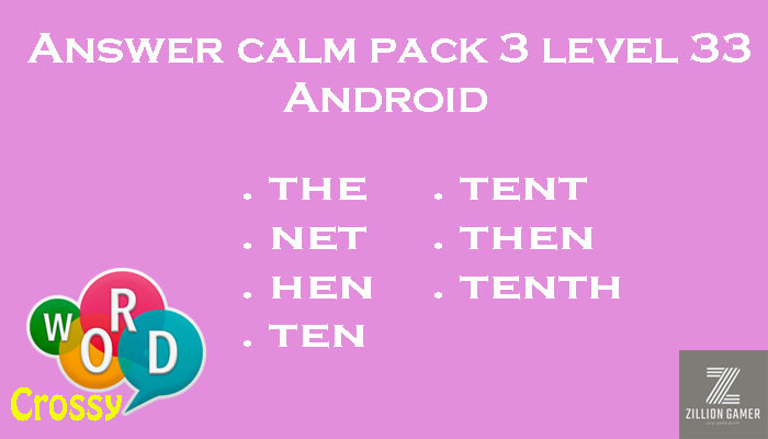 Pack 3 Level 33 Calm Android Answer | Word Crossy | Zilliongamer your game guide