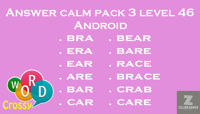 Pack 3 Level 46 Calm Android Answer | Word Crossy | Zilliongamer your game guide