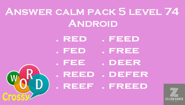 Pack 5 Level 74 Calm Android Answer | Word Crossy | Zilliongamer your game guide