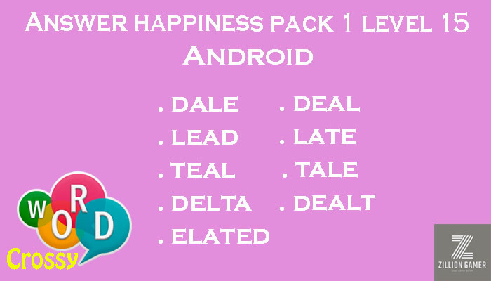 Pack 1 Level 15 Happiness Android Answer | Word Crossy | Zilliongamer your game guide