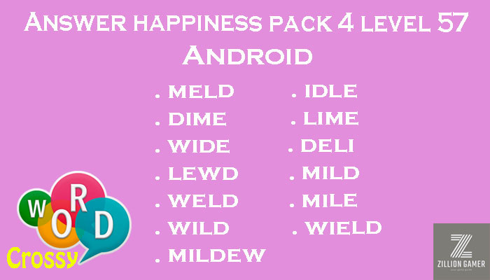 Pack 4 Level 57 Happiness Android Answer | Word Crossy | Zilliongamer your game guide