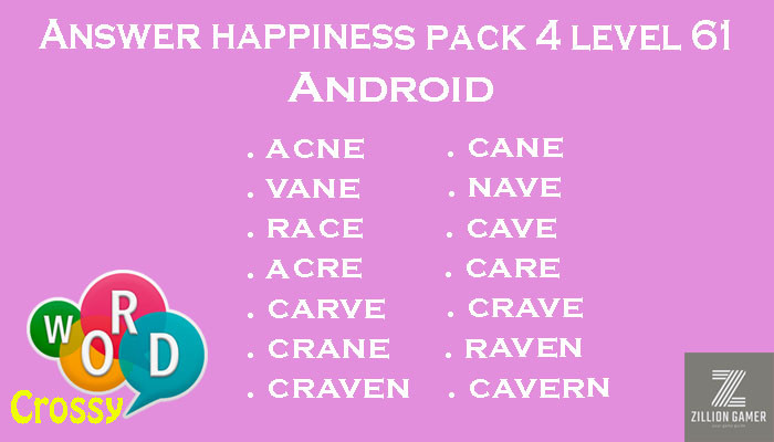 Pack 4 Level 61 Happiness Android Answer | Word Crossy | Zilliongamer your game guide