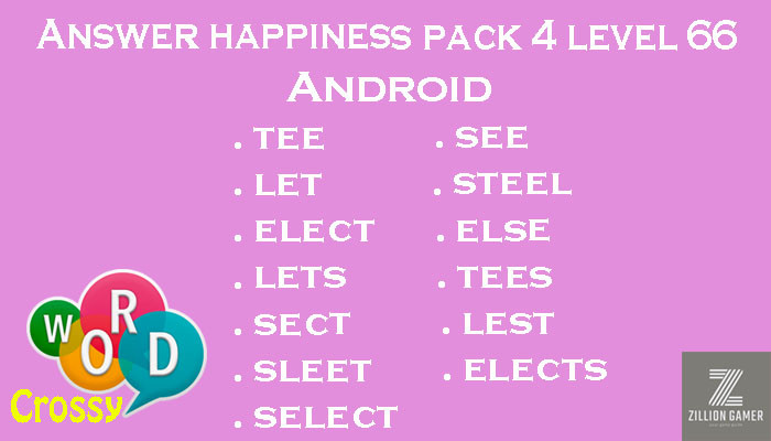 Pack 4 Level 66 Happiness Android Answer | Word Crossy | Zilliongamer your game guide