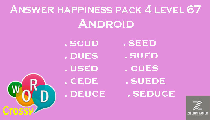 Pack 4 Level 67 Happiness Android Answer | Word Crossy | Zilliongamer your game guide
