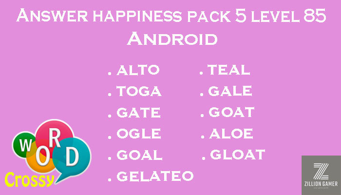 Pack 5 Level 85 Happiness Android Answer | Word Crossy | Zilliongamer your game guide