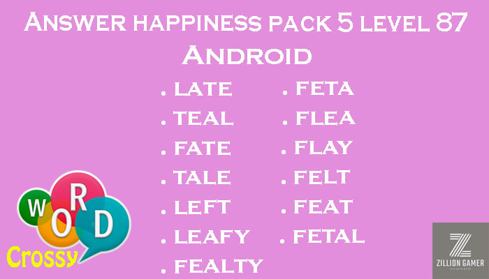 Pack 5 Level 87 Happiness Android Answer | Word Crossy | Zilliongamer your game guide