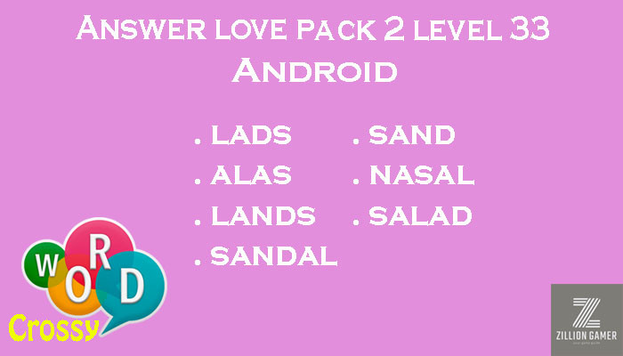 Pack 2 Level 33 Love Android Answer | Word Crossy | Zilliongamer your game guide