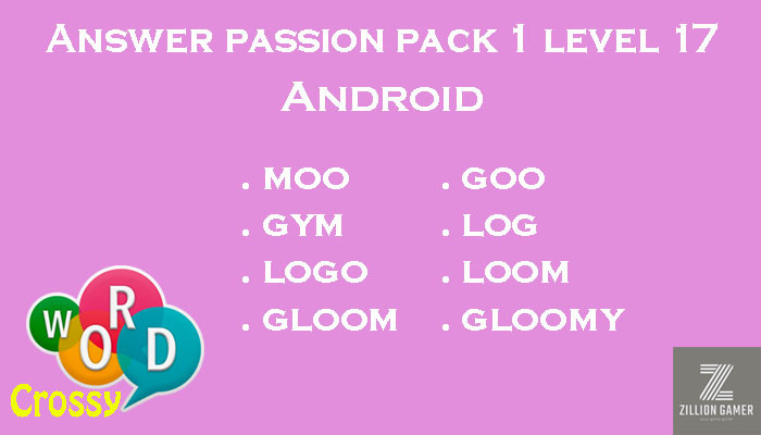 Pack 1 Level 17 Passion Android Answer | Word Crossy | Zilliongamer your game guide