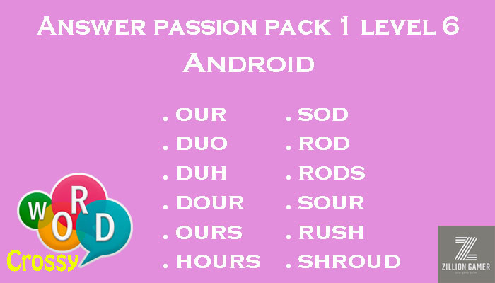 Pack 1 Level 6 Passion Android Answer | Word Crossy | Zilliongamer your game guide