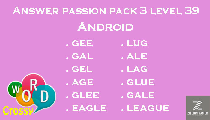 Pack 3 Level 39 Passion Android Answer | Word Crossy | Zilliongamer your game guide