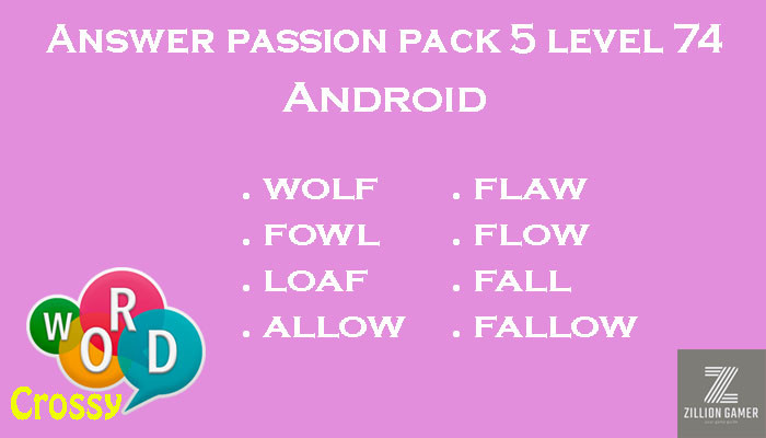 Pack 5 Level 74 Passion Android Answer | Word Crossy | Zilliongamer your game guide