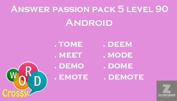 Pack 5 Level 90 Passion Android Answer | Word Crossy | Zilliongamer your game guide