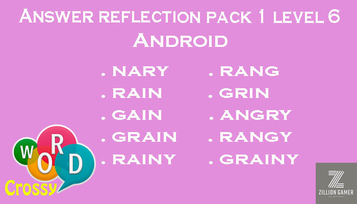 Pack 1 Level 6 Reflection Android Answer | Word Crossy | Zilliongamer your game guide