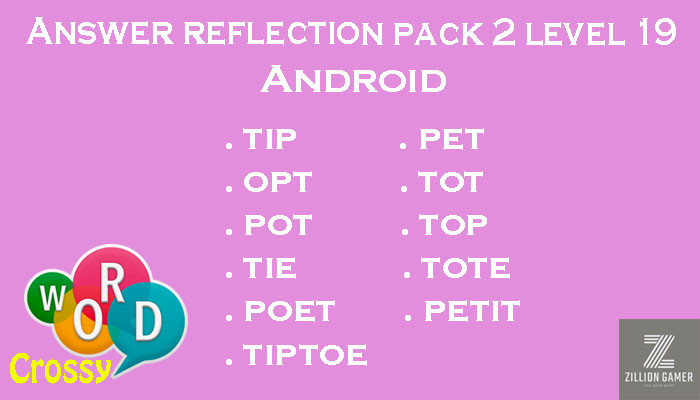 Pack 2 Level 19 Reflection Android Answer | Word Crossy | Zilliongamer your game guide