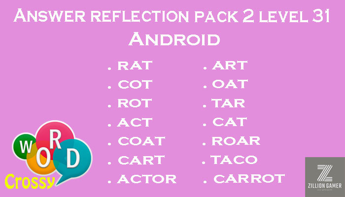 Pack 2 Level 31 Reflection Android Answer | Word Crossy | Zilliongamer your game guide